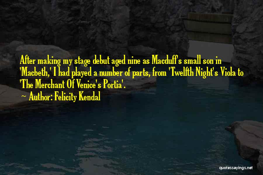Small Parts Quotes By Felicity Kendal