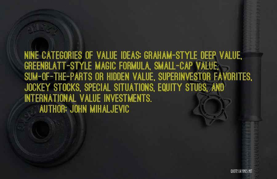 Small Parts Quotes By John Mihaljevic