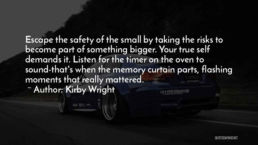 Small Parts Quotes By Kirby Wright