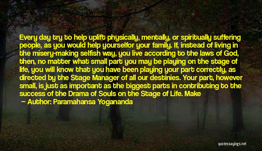 Small Parts Quotes By Paramahansa Yogananda