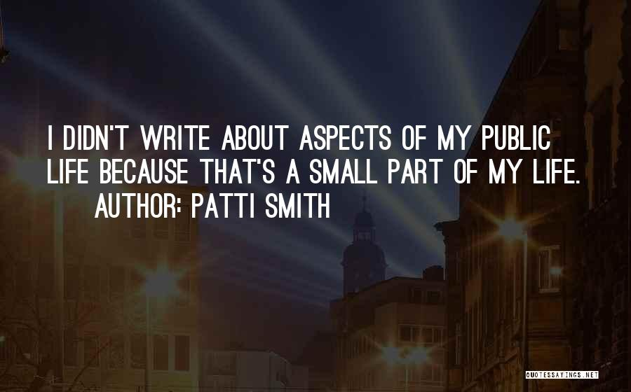 Small Parts Quotes By Patti Smith