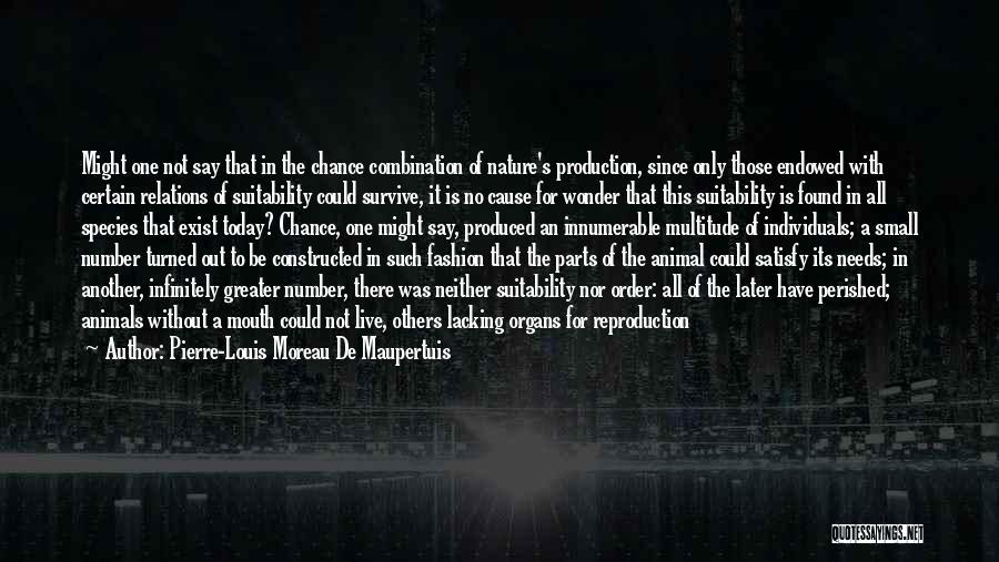 Small Parts Quotes By Pierre-Louis Moreau De Maupertuis