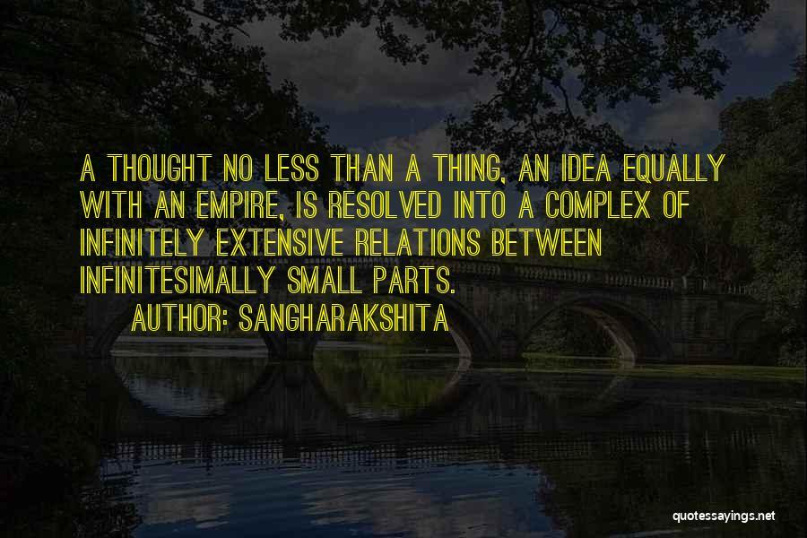Small Parts Quotes By Sangharakshita