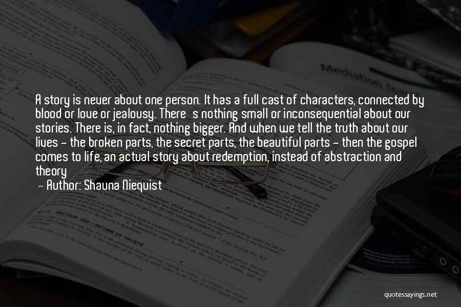 Small Parts Quotes By Shauna Niequist