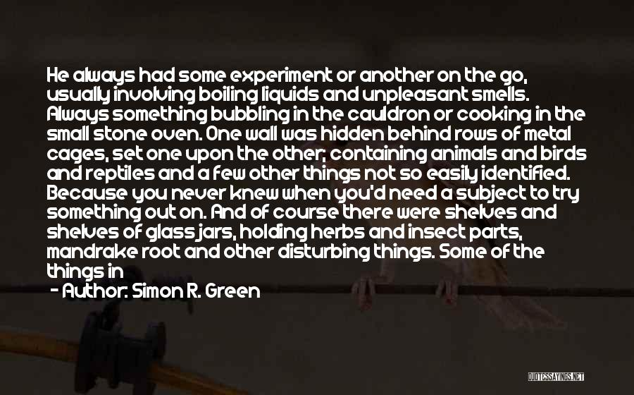 Small Parts Quotes By Simon R. Green