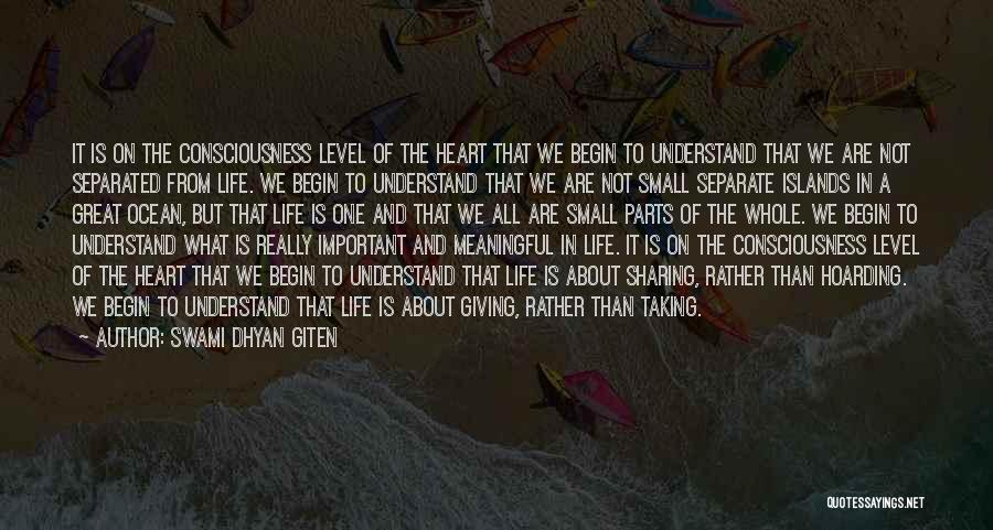 Small Parts Quotes By Swami Dhyan Giten
