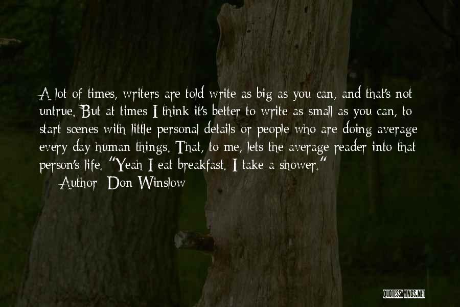 Small Things Are Better Quotes By Don Winslow