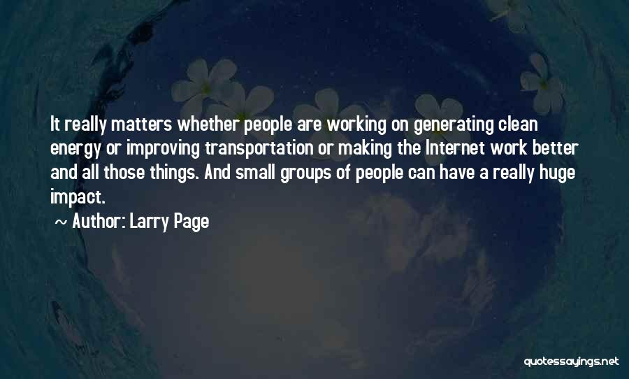 Small Things Are Better Quotes By Larry Page