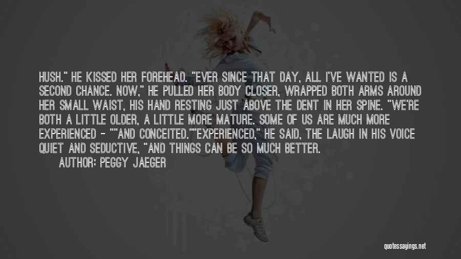 Small Things Are Better Quotes By Peggy Jaeger