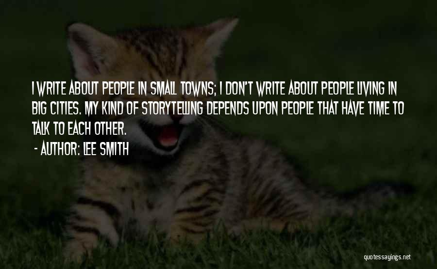 Small Towns And Big Cities Quotes By Lee Smith