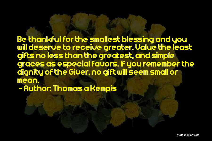 Smallest Gifts Quotes By Thomas A Kempis