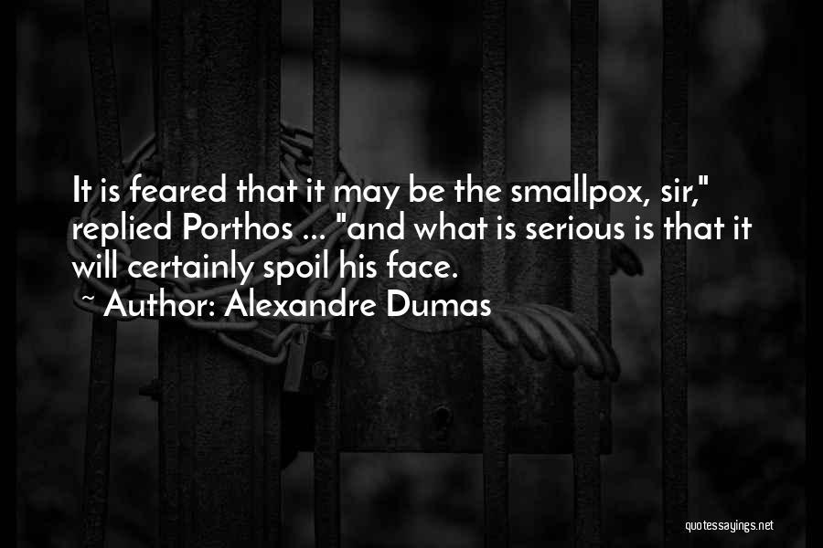 Smallpox Quotes By Alexandre Dumas