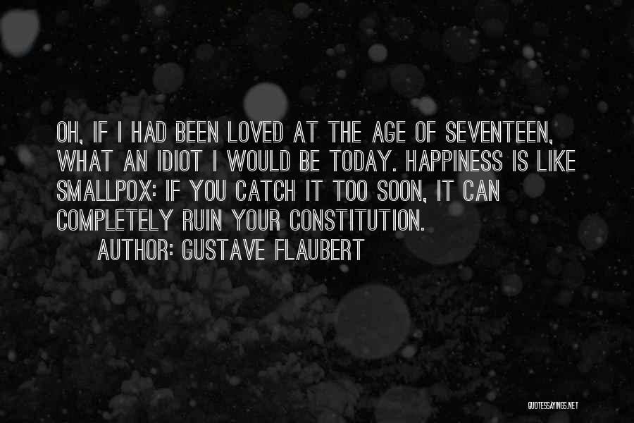 Smallpox Quotes By Gustave Flaubert