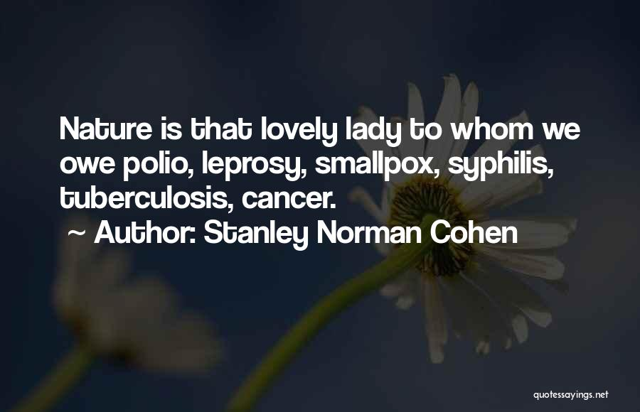 Smallpox Quotes By Stanley Norman Cohen