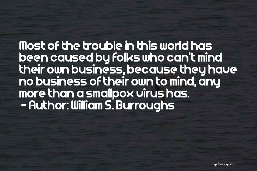 Smallpox Quotes By William S. Burroughs