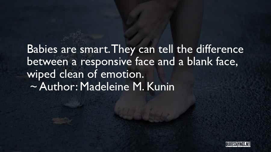 Smart Babies Quotes By Madeleine M. Kunin