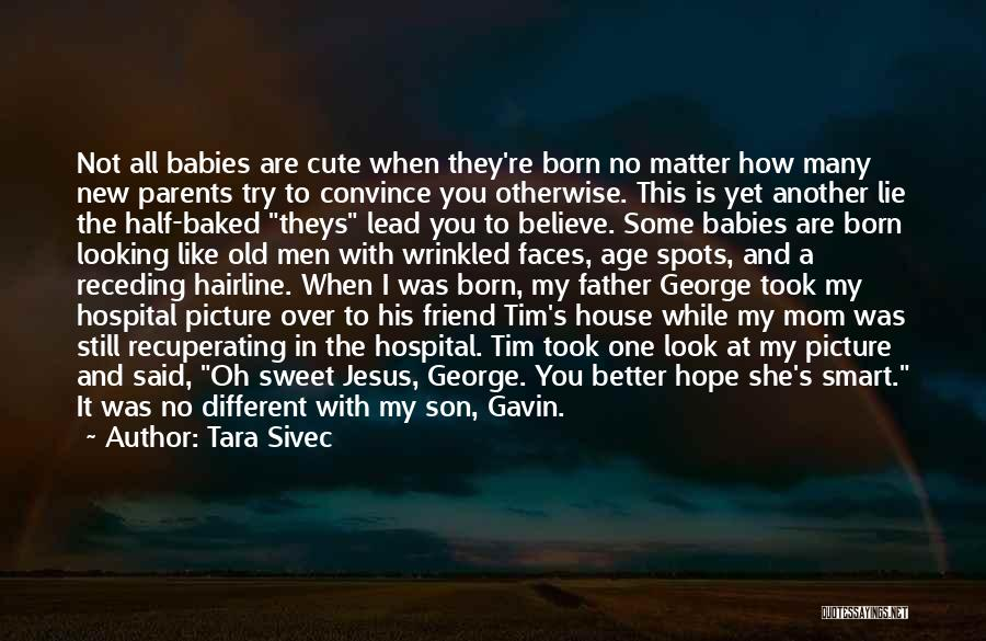 Smart Babies Quotes By Tara Sivec