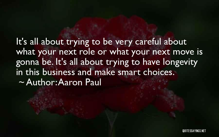 Smart Choices Quotes By Aaron Paul