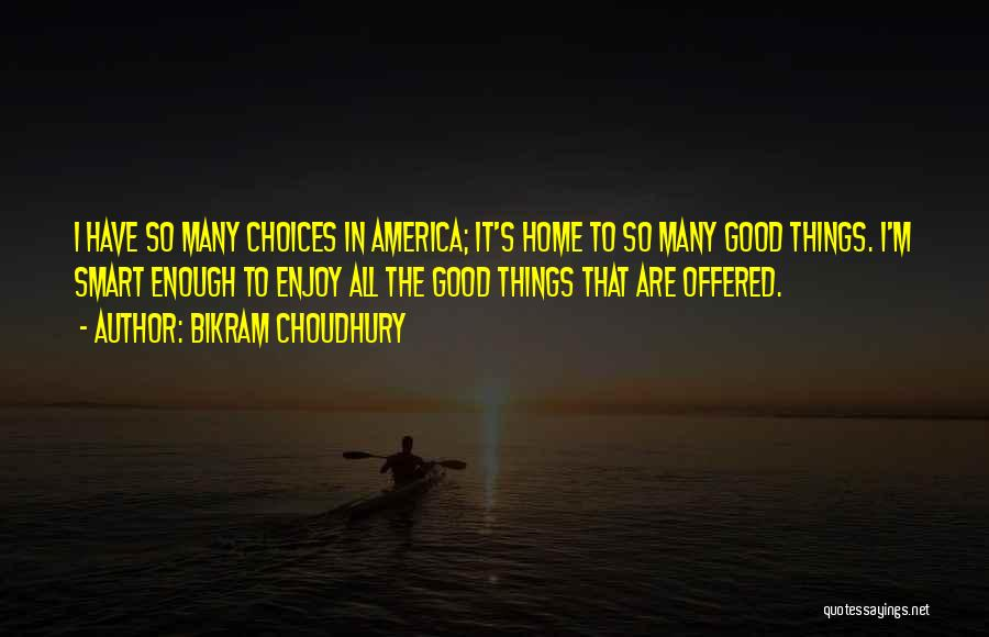 Smart Choices Quotes By Bikram Choudhury