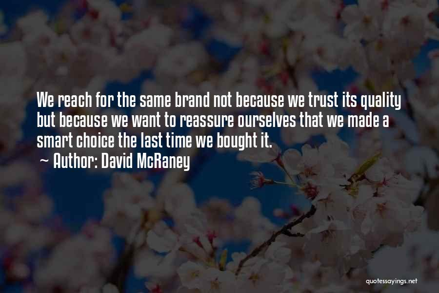 Smart Choices Quotes By David McRaney
