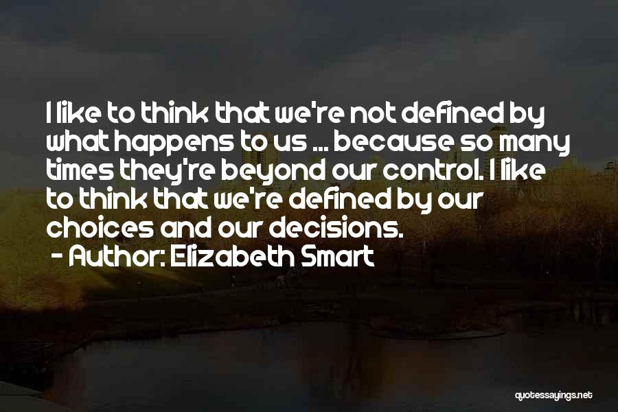 Smart Choices Quotes By Elizabeth Smart