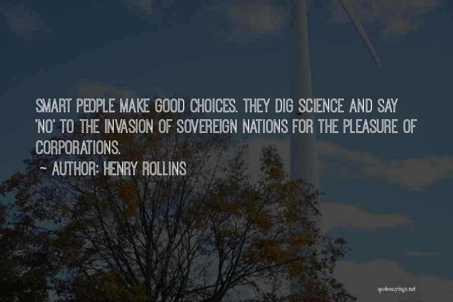 Smart Choices Quotes By Henry Rollins