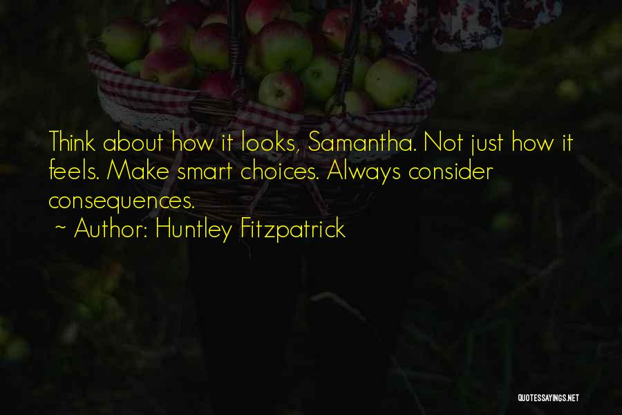 Smart Choices Quotes By Huntley Fitzpatrick