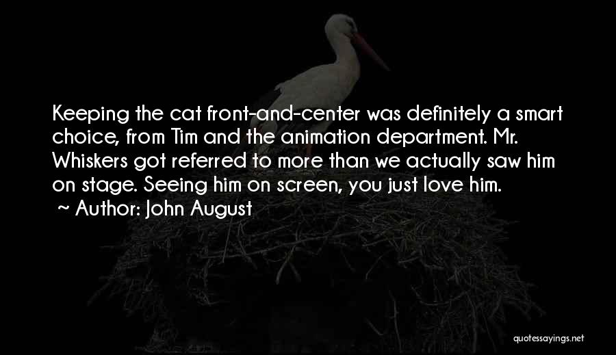 Smart Choices Quotes By John August