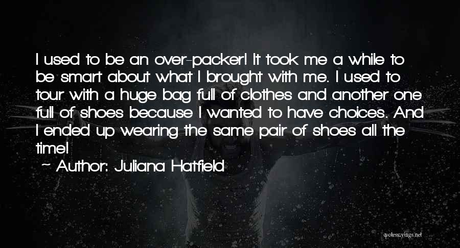 Smart Choices Quotes By Juliana Hatfield