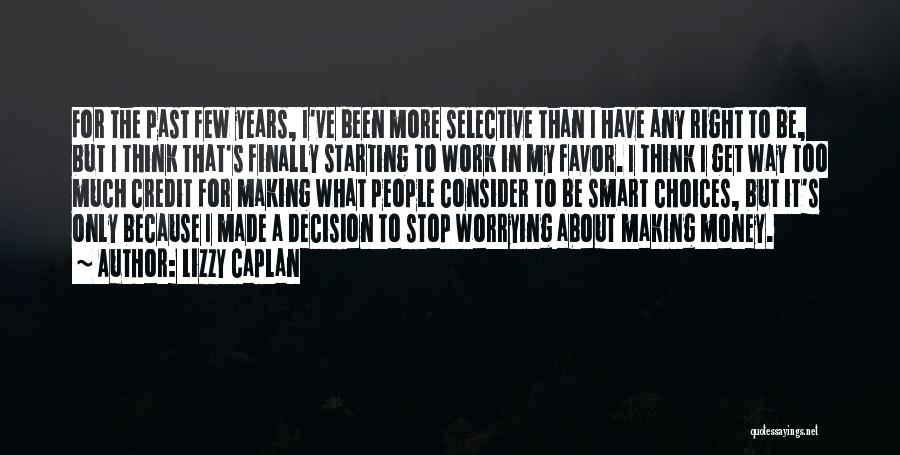 Smart Choices Quotes By Lizzy Caplan