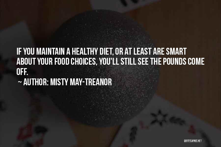 Smart Choices Quotes By Misty May-Treanor
