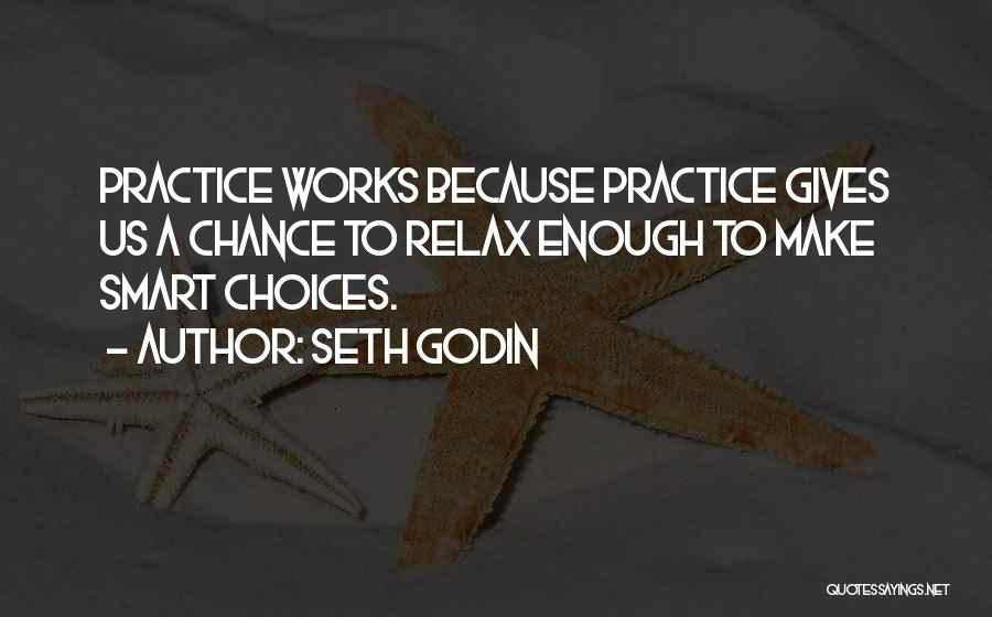 Smart Choices Quotes By Seth Godin