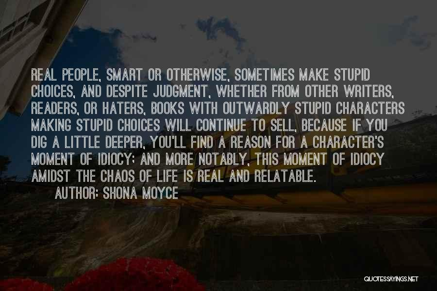 Smart Choices Quotes By Shona Moyce