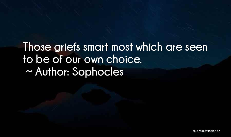 Smart Choices Quotes By Sophocles