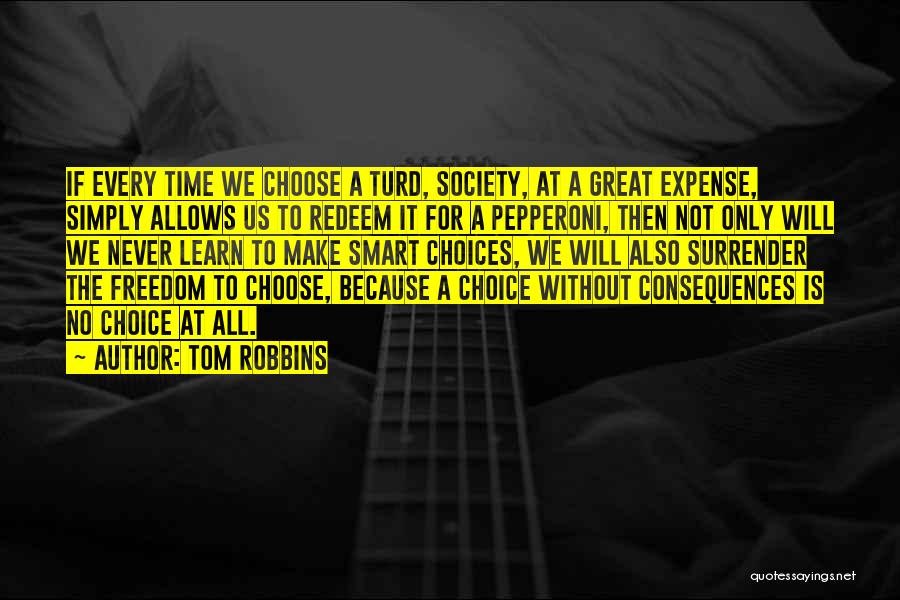 Smart Choices Quotes By Tom Robbins