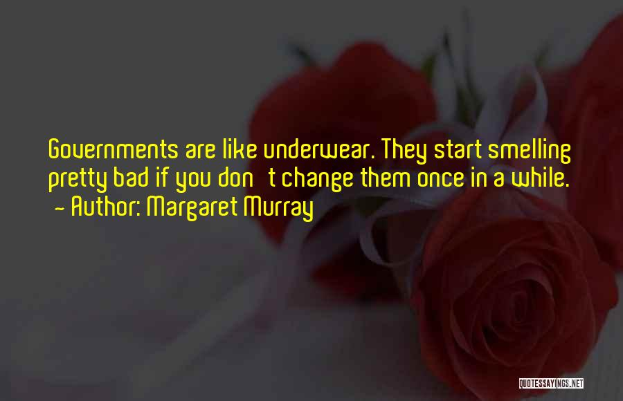 Smelling Bad Quotes By Margaret Murray