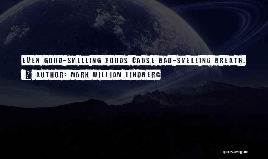 Smelling Bad Quotes By Mark William Lindberg
