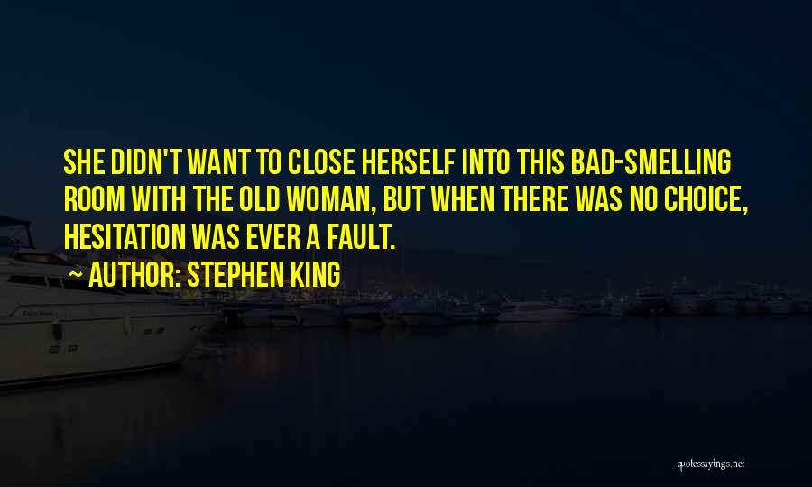 Smelling Bad Quotes By Stephen King