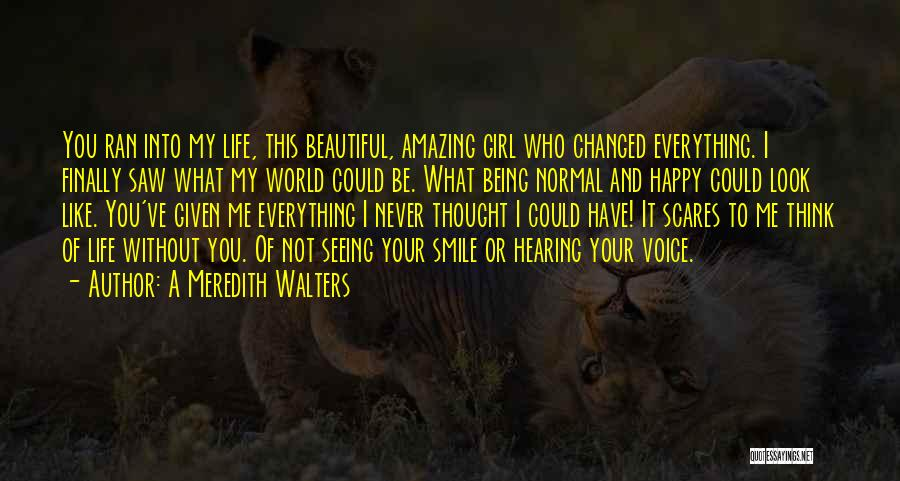 Smile And Being Happy Quotes By A Meredith Walters