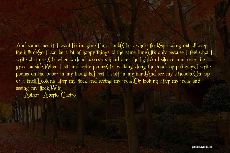 Smile And Being Happy Quotes By Alberto Caeiro