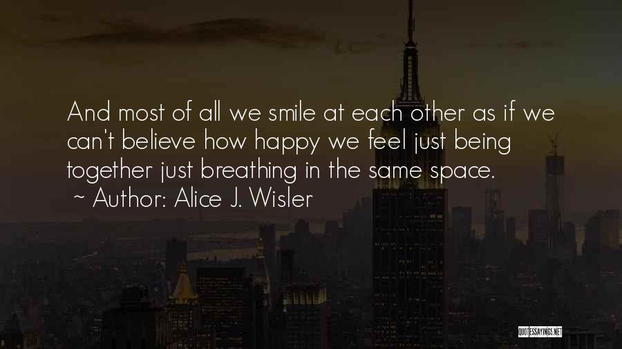 Smile And Being Happy Quotes By Alice J. Wisler