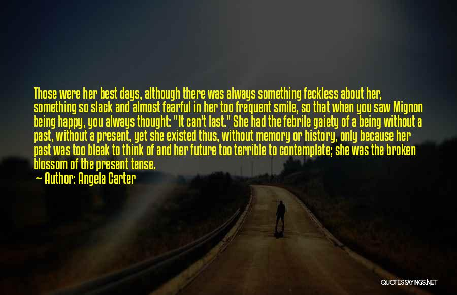 Smile And Being Happy Quotes By Angela Carter