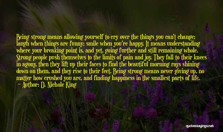 Smile And Being Happy Quotes By D. Nichole King