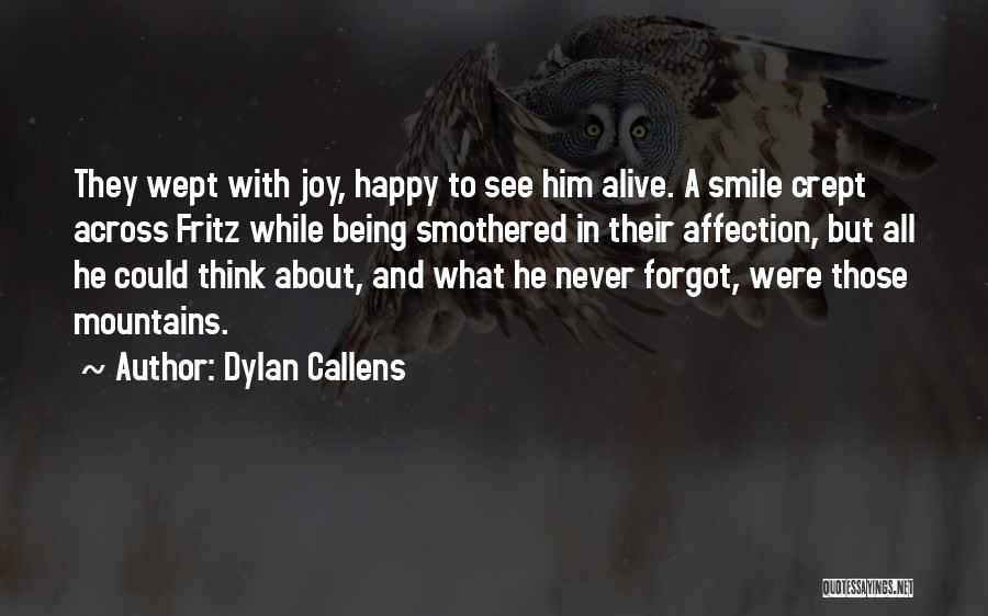 Smile And Being Happy Quotes By Dylan Callens