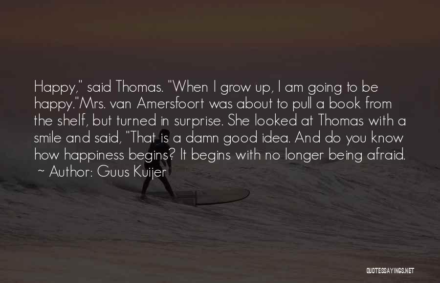 Smile And Being Happy Quotes By Guus Kuijer