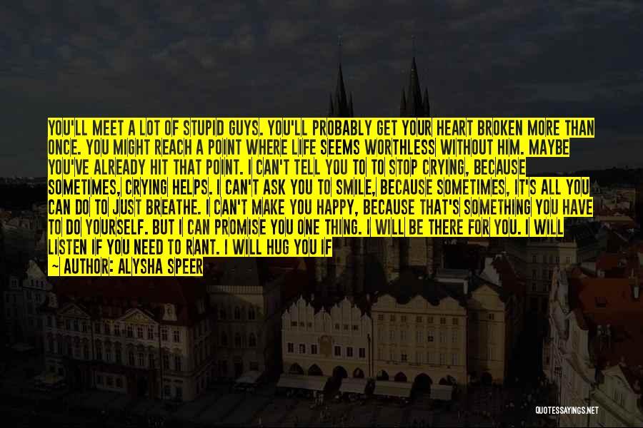 Smile Because I'm Happy Quotes By Alysha Speer