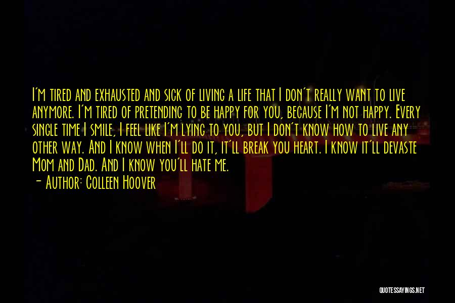 Smile Because I'm Happy Quotes By Colleen Hoover