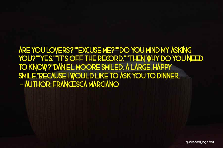 Smile Because I'm Happy Quotes By Francesca Marciano