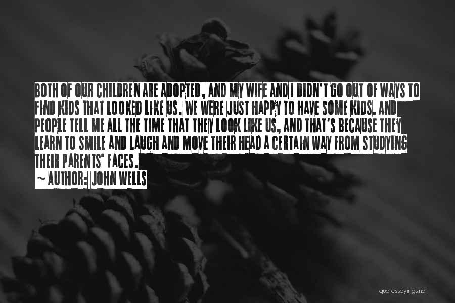 Smile Because I'm Happy Quotes By John Wells