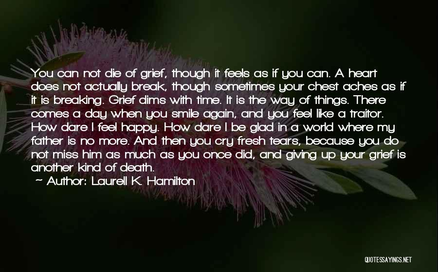Smile Because I'm Happy Quotes By Laurell K. Hamilton